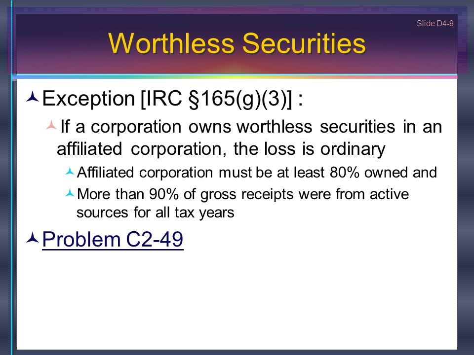 Worthless Securities Exception [IRC §165(g)(3)] : Problem C2-49